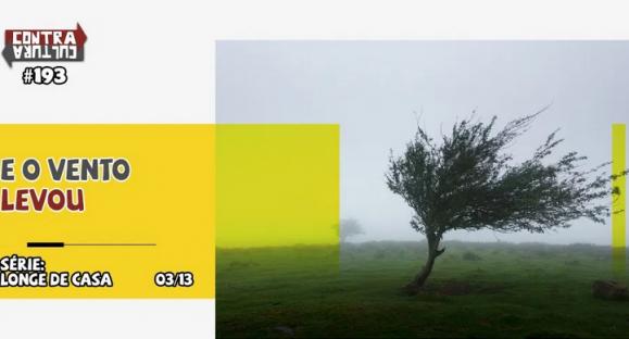 #193 – E o vento levou