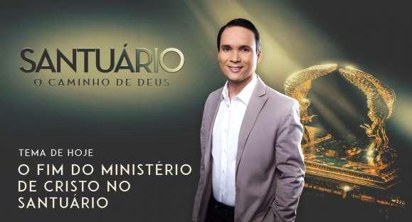 O fim do ministério de Cristo no Santuário
