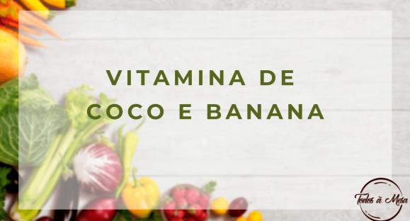 Vitamina de Coco e Banana