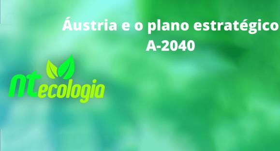Áustria e o plano estratégico A-2040