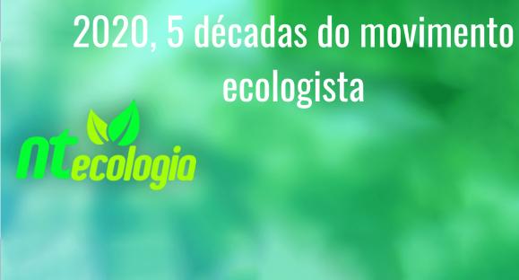 2020, 5 décadas do movimento ecologista