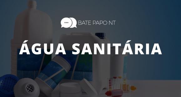 Aprendendo mais sobre a Água Sanitária