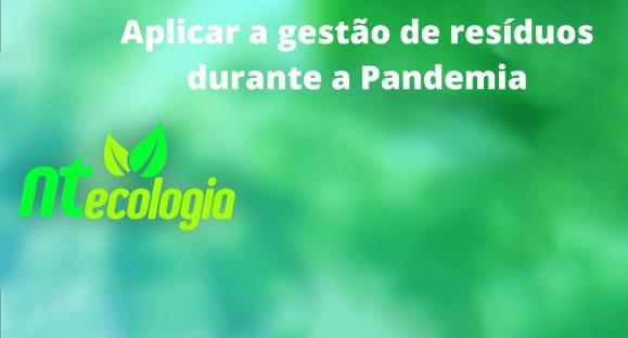 Aplicar a gestão de resíduos durante a Pandemia