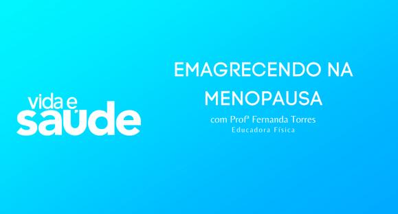 Emagrecendo na Menopausa