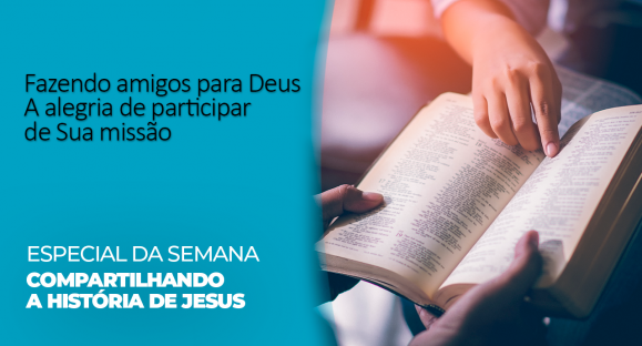 Lição 11   Compartilhando a história de Jesus