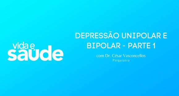 Depressão Unipolar e Bipolar – Parte 1