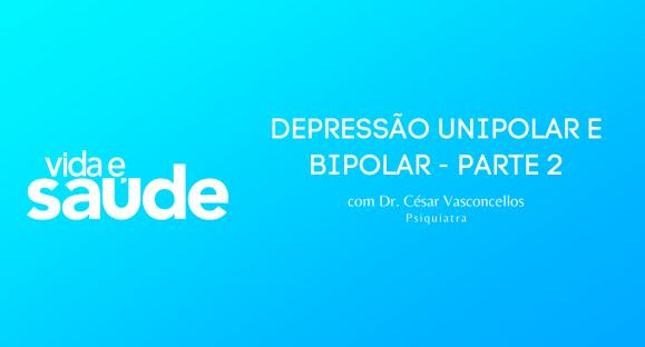 Depressão Unipolar e Bipolar – parte 2