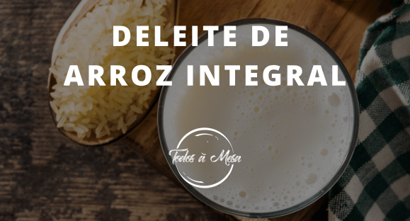 Deleite de Arroz Integral