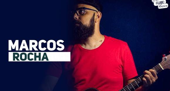 Clube da Música com Marcos Rocha