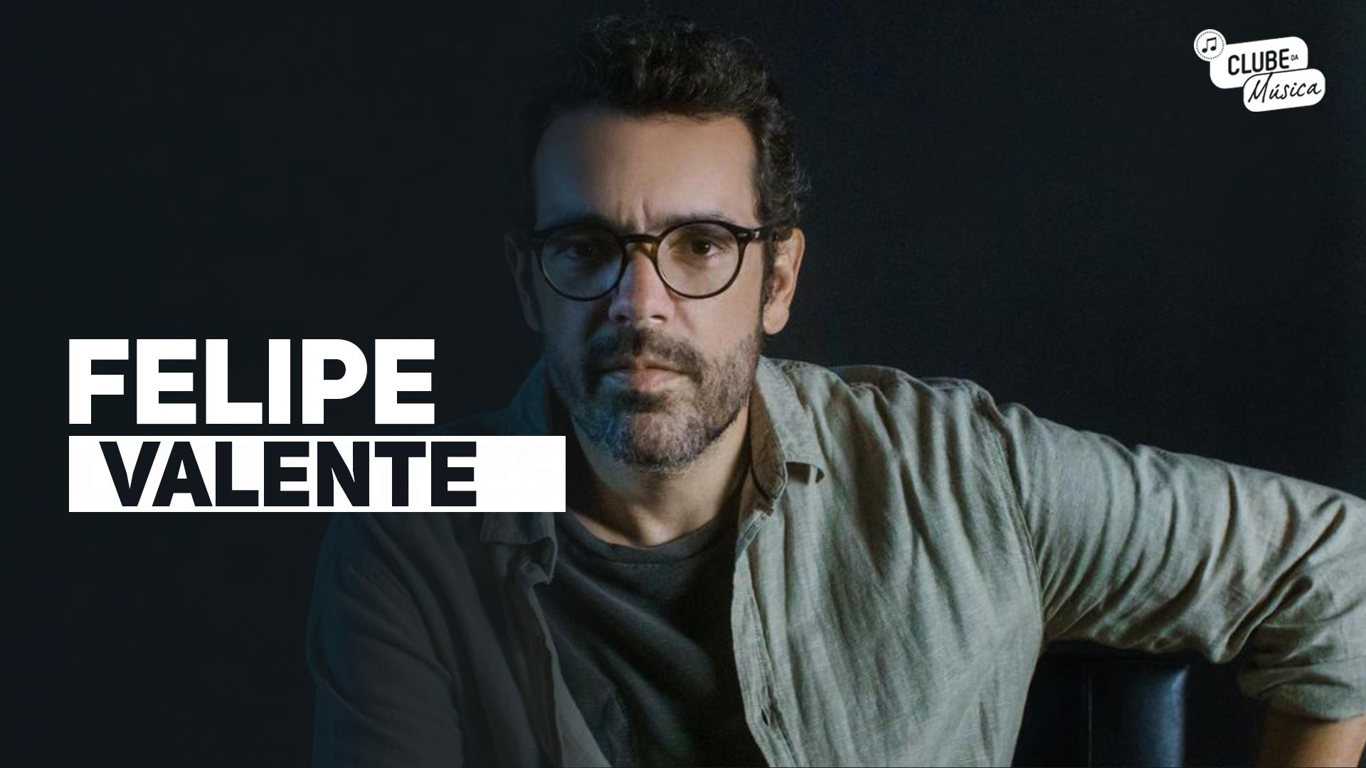 Clube da Música com Felipe Valente